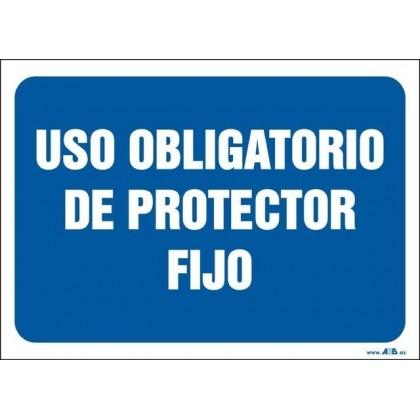 Uso obligatorio de protector fijo