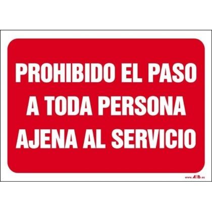 Prohibido el paso a toda persona ajena al servicio