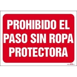Prohibido el paso sin ropa protectora