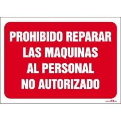 Prohibio reparar las máquinas al personal no autorizado