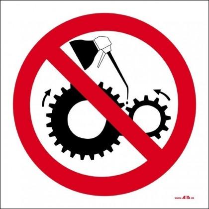 Prohibido engrasar o limpiar estando la máquina en funcionamiento