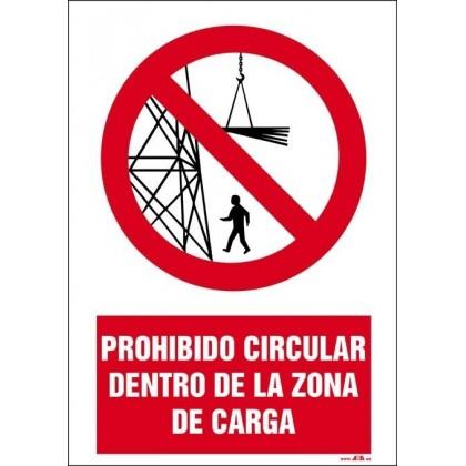 Prohibido circular dentro de la zona de carga