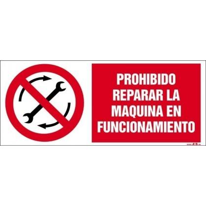 PROHIBIDO REPARAR LA MAQUINA EN FUNCIONAMIENTO