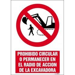 Prohibido circular o permanecer en el radio de acción de la exacavadora