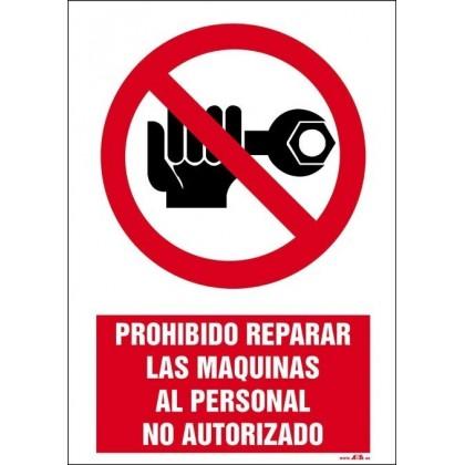 PROHIBIDO REPARAR LAS MAQUINAS AL PERSONAL NO AUTORIZADO