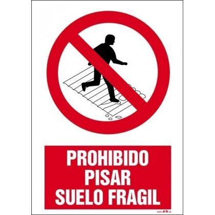 PROHIBIDO PISAR SUELO FRAGIL